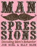 Manspressions: Decoding Men's Behavior