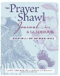 Prayer Shawl Journal and Guidebook: Inspiration Plus Knit & Crochet Basics