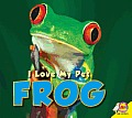 Frog (I Love My Pet)