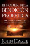 El Poder de la Bendicion Profetica = The Power of the Prophetic Blessing