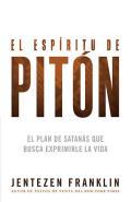 El Espiritu de Piton: El Plan de Satanas Que Busca Exprimirle La Vida