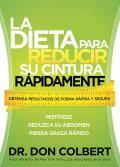 La Dieta Para Reducir su Cintura Rapidamente: Obtenga Resultados de Forma Rapida y Segura = The Rapid Waist Reduction Diet