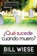 Que Sucede Cuando Muero? = What Happens When I Die?
