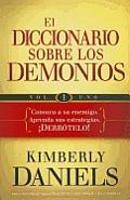 El Diccionario Sobre Los Demonios - Vol. 1: Conozca a Su Enemigo. Aprenda Sus Estrategias. Derrotelo!