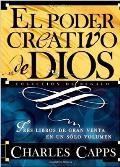 El Poder Creativo de Dios: Tres Libros de Gran Venta En Un Solo Volumen