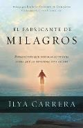 El Fabricante de Milagros = The Manufacturer of Miracles