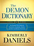 The Demon Dictionary, Volume 2: An Expose on Cultural Practices, Symbols, Myths, and the Luciferian Doctrine