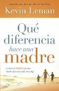 Que Diferencia Hace Una Madre: La Marca Indeleble Que Una Madre Deja En La Vida de Su Hijo