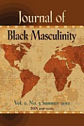 Journal of Black Masculinity - Volume 2, No. 3 - Summer 2012