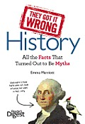 They Got It Wrong History All the Facts that Turned Out to be Myths