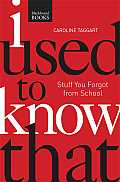 I Used to Know That PB: Stuff You Forgot from School (N/A)