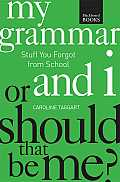 My Grammar and I or Should That Be Me?: How to Speak and Write It Right (N/A)