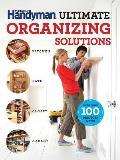 The Family Handyman Ultimate Organizing Solutions (Family Handyman Ultimate Projects)