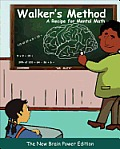 Walker's Method: A Recipe for Mental Math: The New Brain Power Edition