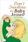 Don't Swallow the Baby Jesus!
