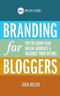 Branding for Bloggers Tips to Grow Your Online Audience & Maximize Your Income
