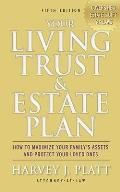 Your Living Trust & Estate Plan: How to Maximize Your Family's Assets and Protect Your Loved Ones