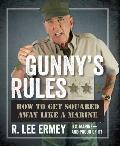 Gunnys Rules How to Get Squared Away Like a Marine