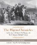 The Pilgrim Chronicles: An Eyewitness History of the Pilgrims and the Founding of Plymouth Colony