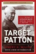 Target Patton The Plot to Assassinate General George S Patton
