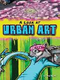 A Look at Urban Art (Grafiti, Murals, Sidewalk Art, Street Art) (Art and Music)