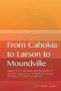 From Cahokia to Larson to Moundville