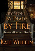 By Stone, By Blade, By Fire by Kate Wilhelm