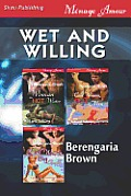 Wet and Willing [Woman in Hot Water: Cold Woman, Hot Men: Small Woman, Big Trouble] (Siren Publishing Menage Amour)