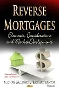 Reverse Mortgages: Elements, Considerations and Market Developments