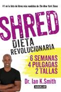 Shred: Una Dieta Revolucionaria: Shred: The Revolutionary Diet