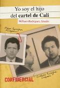 Yo Soy El Hijo del Cartel de Cali: I Am the Son of the Cali Cartel