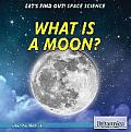 What Is a Moon? (Let's Find Out! Space)