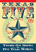 Texas 5 X 5: Twenty-Five Stories by Five Texas Writers