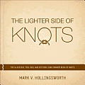 The Lighter Side of Knots: The Glove Box, Tool Box, and Kitchen Junk Drawer Book of Knots
