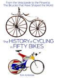 History of Cycling in Fifty Bikes...