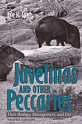 Javelinas and Other Peccaries: Their Biology, Management, and Use, Second Edition