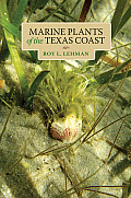 Marine Plants of the Texas Coast (Harte Research Institute for Gulf of Mexico Studies)