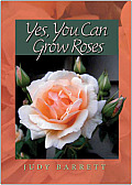 Yes You Can Grow Roses