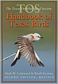 Louise Lindsey Merrick Natural Environment #47: The Tos Handbook of Texas Birds, Second Edition