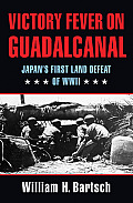 Williams-Ford Texas A&M University Military History #147: Victory Fever on Guadalcanal: Japan's First Land Defeat of World War II
