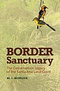 Border Sanctuary: The Conservation Legacy of the Santa Ana Land Grant