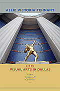 Allie Victoria Tennant and the Visual Arts in Dallas