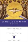 Christian Community in History Volume 2: Comparative Ecclesiology