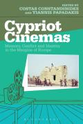 Cypriot Cinemas: Memory, Conflict and Identity in the Margins of Europe (Topics and Issues in National Cinema)