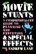 Movie Stunts & Special Effects: A Comprehensive Guide to Planning and Execution