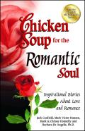 Chicken Soup for the Romantic Soul: Inspirational Stories about Love and Romance Cover