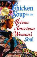 Chicken Soup for the African American Woman's Soul: Laughter, Love and Memories to Honor the Legacy of Sisterhood (Chicken Soup for the Soul) Cover
