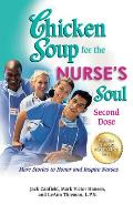Chicken Soup for the Nurse's Soul: Second Dose: More Stories to Honor and Inspire Nurses Cover