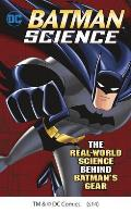 Batman Science: The Real-World...