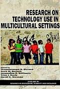 Research on Technology Use in Multicultural Settings (Hc)